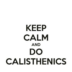 keep-calm-and-do-calisthenics-19
