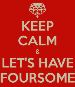 keep-calm-lets-have-foursome