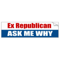 ex_republican_ask_me_why_bumper_sticker-ra2776a344c324d8886852cc3a7724cda_v9wht_8byvr_210.jpg