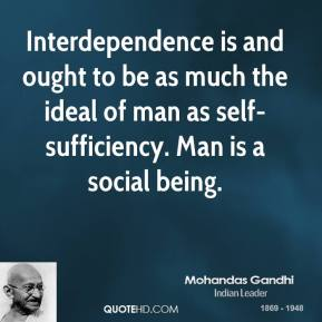mohandas-gandhi-leader-interdependence-is-and-ought-to-be-as-much-the